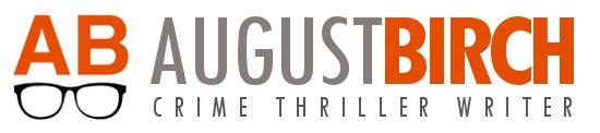 August Birch | Crime Thriller Author